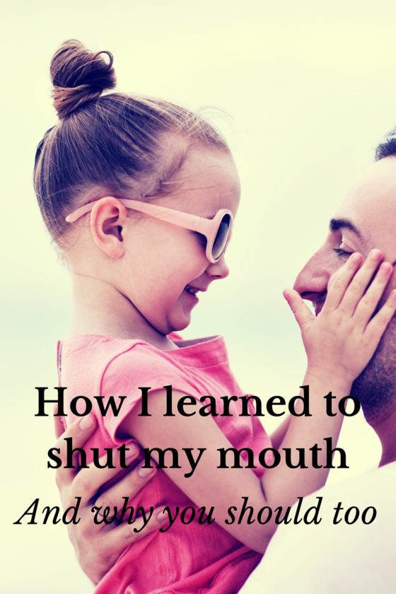 How I Learned to Shut My Mouth and Why You Should Too